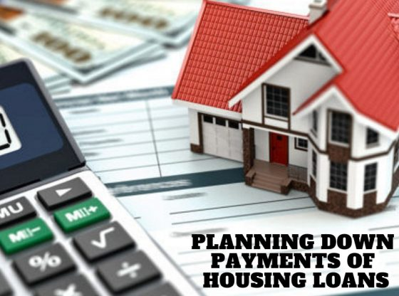 Planning Down Payments Of Housing Loans